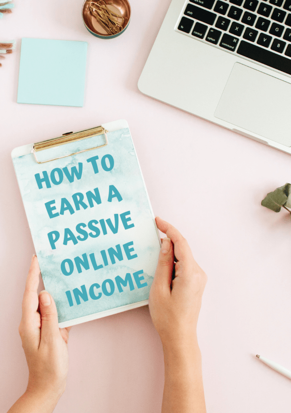 How To Earn A Passive Online Income In 2021