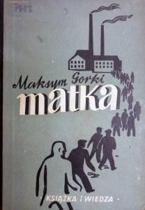 "Maksym Gorki ""Matka"""