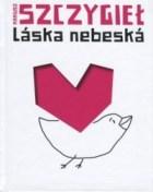 """Mariusz Szczygieł """"Laska Nebeska"""""""