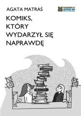 """Agata Matraś """"Komiks, który wydarzył się naprawdę"""""""