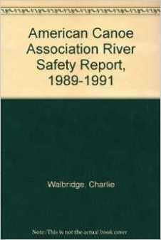 American Canoe Association River Safety Report 1989-1991