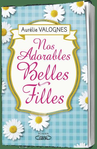 ns adorables belles filles - aurélie Valognes