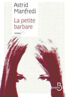 la petite barbare - Astrid Manfredi