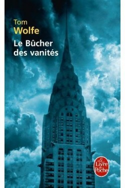 le bucher des vanités - Tom Wolfe