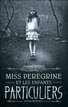 miss Peregrine 1 - Ransom Riggs