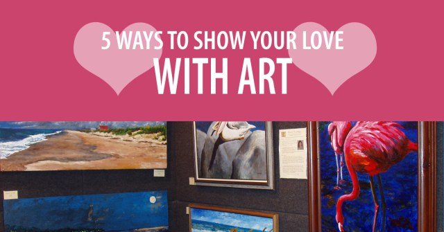 5 Ways Show Your Love With Art