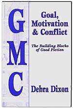 Goal, Motivation, & Conflict by Debra Dixon