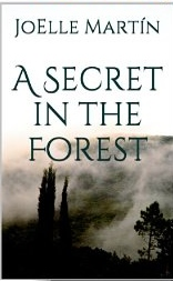 A Secret in the Forest by Joelle Martin