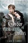 Order of the Curse-bound Knights By Cheri Schmidt
