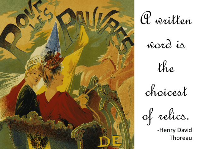 """""""A written word is the choicest of relics."""" --Henry David Thoreau"""