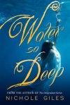 Water So Deep by Nicole Giles