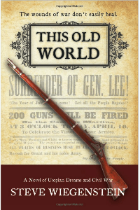 This Old World, a novel by Steve Wiegenstein