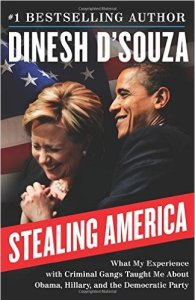 Stealing America by Dinesh D'Souza