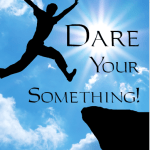 Dare Your Something!