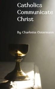 catholicscommunicateschrist