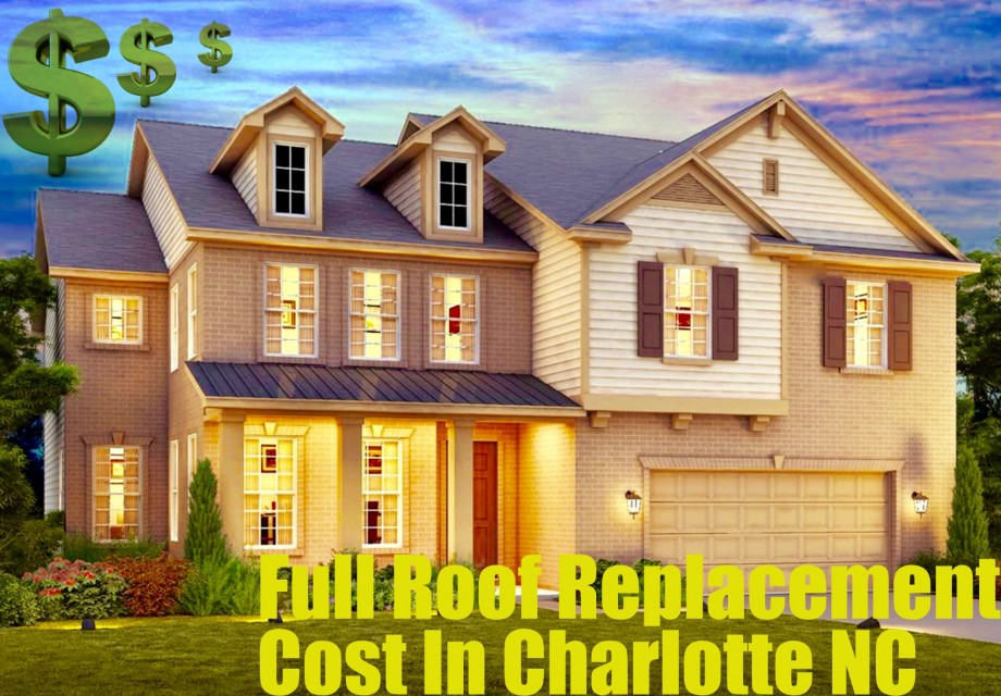 Full Roof Replacement Cost In Charlotte NC