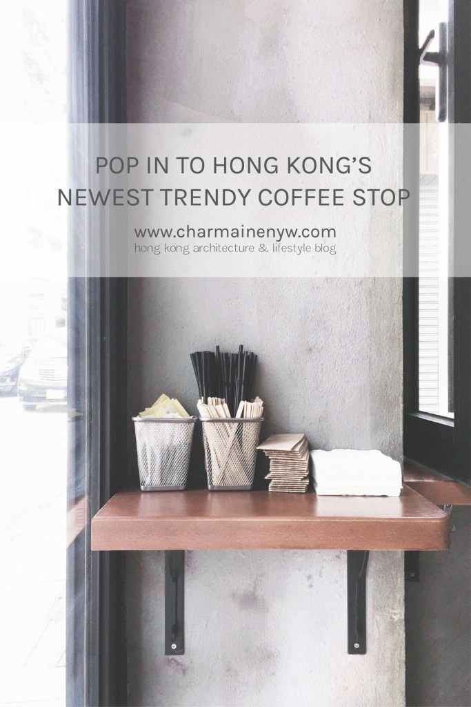Pop in to Hong Kong's Newest Trendy Coffee Stop