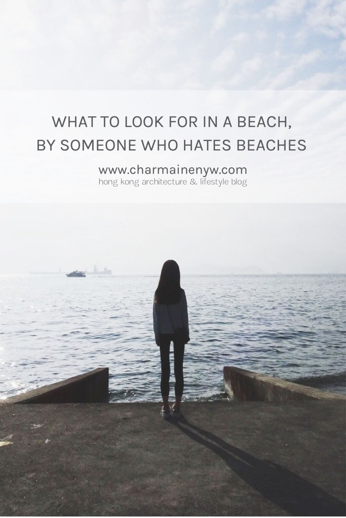 What to Look for in a Beach, by Someone Who Hates Beaches