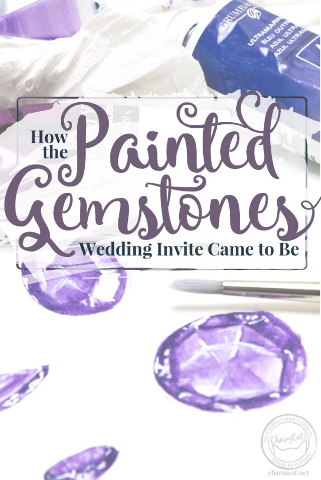 How I went from concept to a complete painted wedding invitation design featuring jewel tone gemstones.