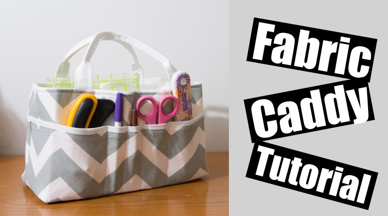Fabric Caddy sewing tutorial