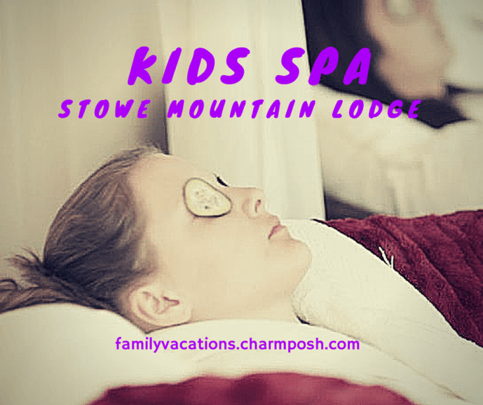 Kids Spa, Travel Tuesday Stowe Mountain Lodge Family Vaca With Kids Spa