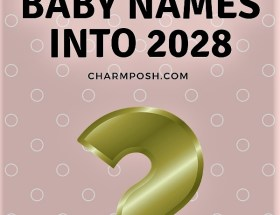 Top Baby Names Into Future CharmPosh