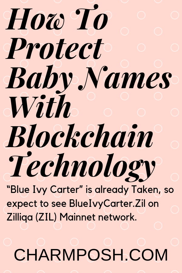 How To Protect Baby Names Using Blockchain Technology Featured on CharmPosh.com