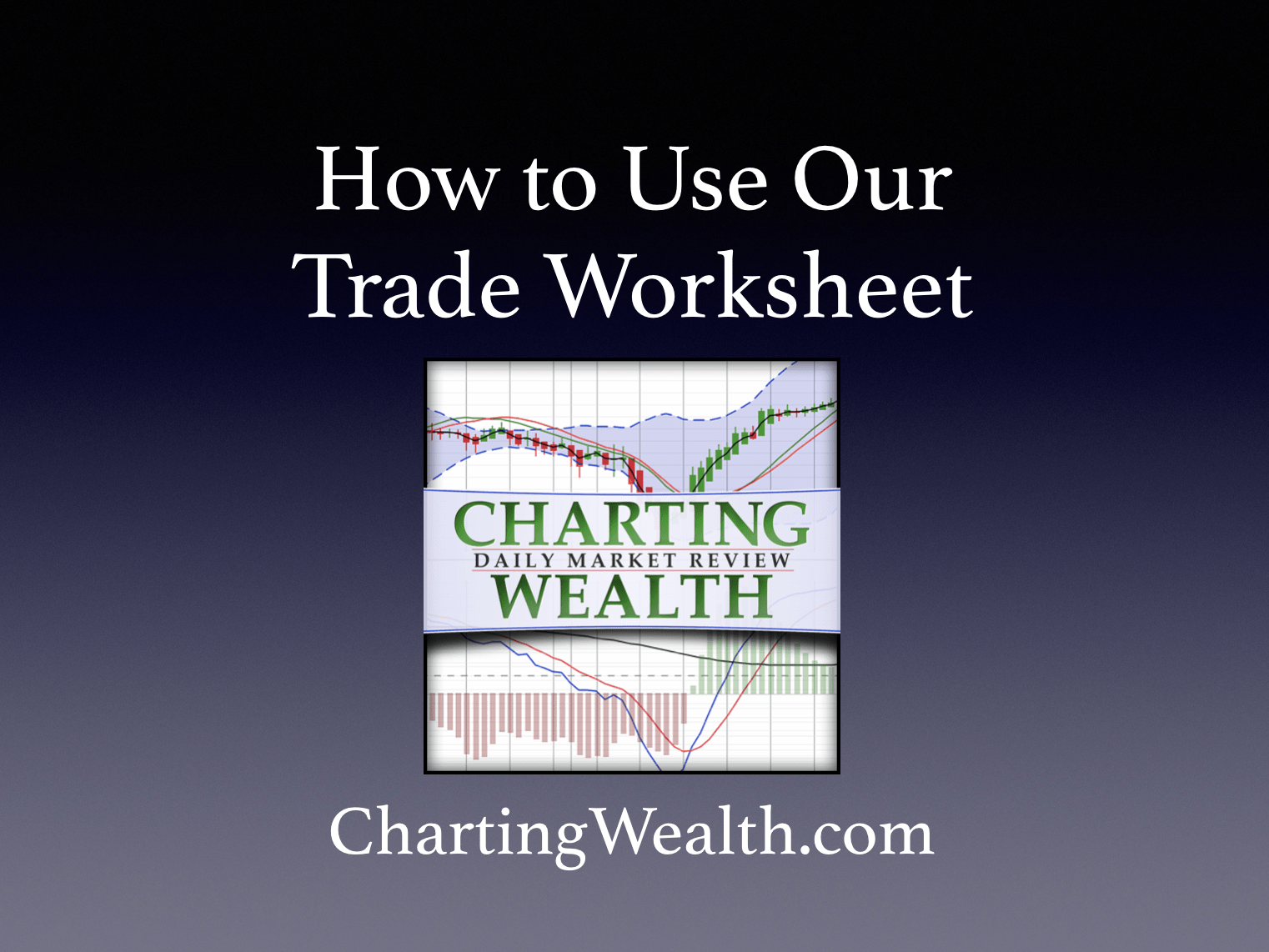 How To Use Our Trade Worksheet