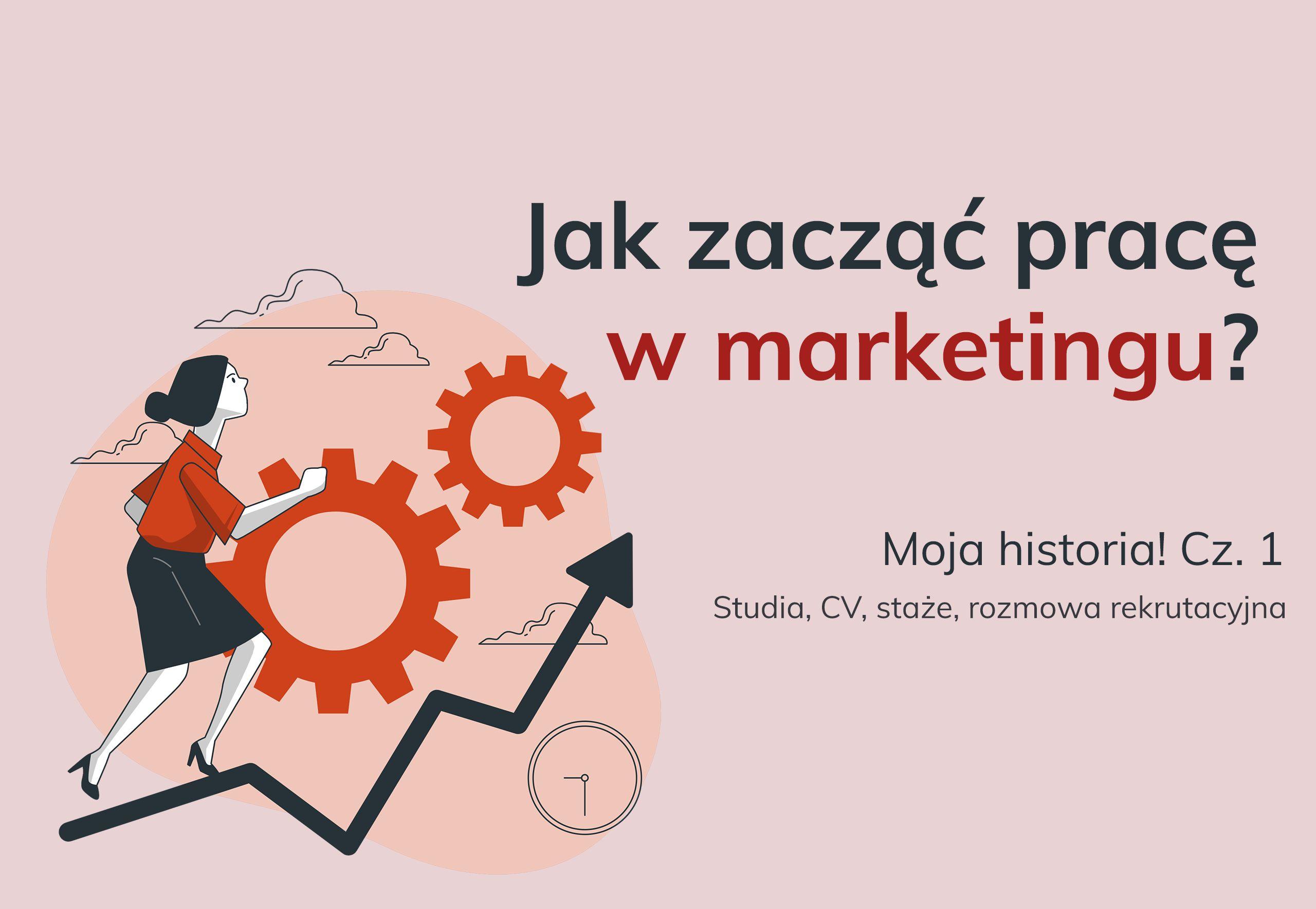 praca w marketingu jak zacząć