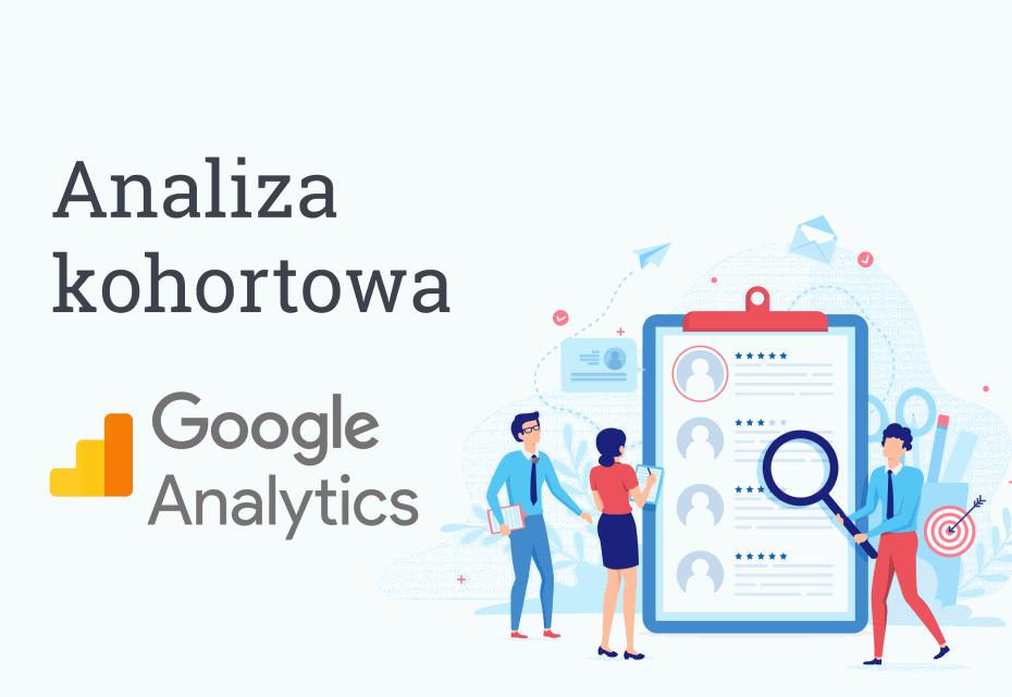 Analiza kohortowa Poradnik Google Analytics