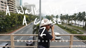 A Walk Without A Cause 2: Roxas Boulevard