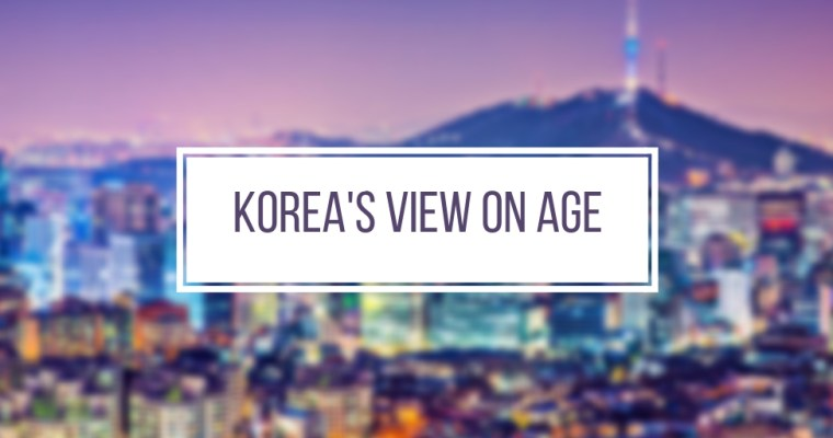 Korea's View on Age: My Thoughts