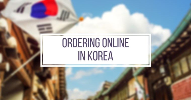 Ordering Online in Korea: A Rant