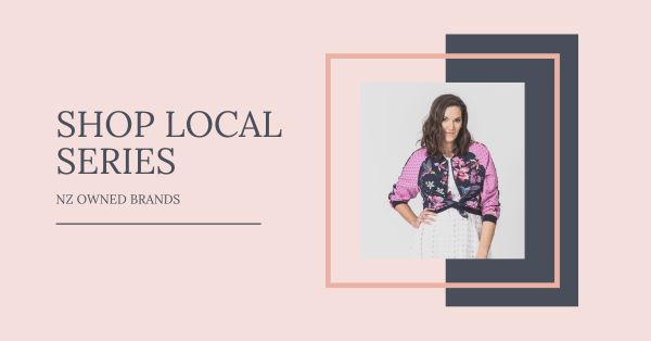 SHOP LOCAL SERIES: NZ-Owned Brands