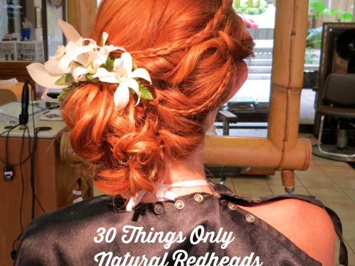 30 Things Only Natural Redheads Understand