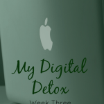 Digital Detox Week 3