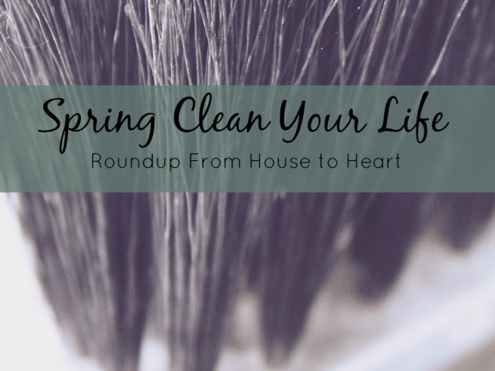 Spring Clean your Life roundup