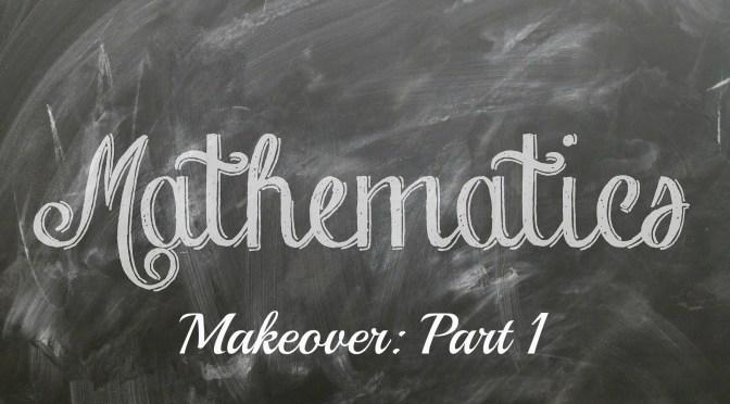 Math Makeover (Part 1)
