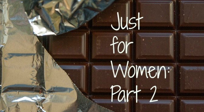 Just for Women: Part 2