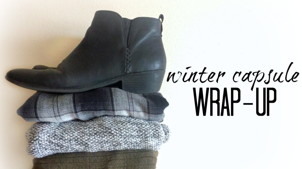 Winter Capsule Wardrobe Wrap-Up (Favorites, Lessons Learned, & Least Worn)