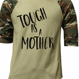 Tough as a mother t-shirt camo