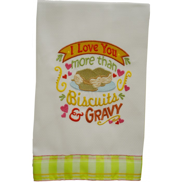 """Download """"Love You More Than Biscuits and Gravy"""" Kitchen Towel"""