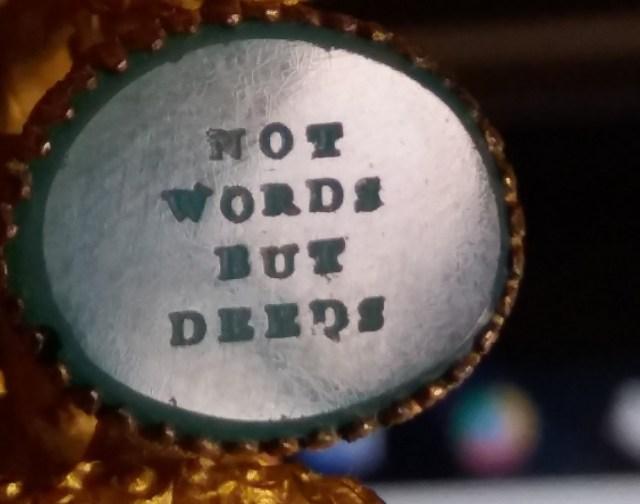 Not words but deeds
