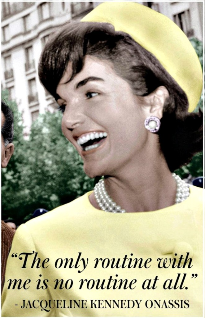 Jackie O quote on daily life