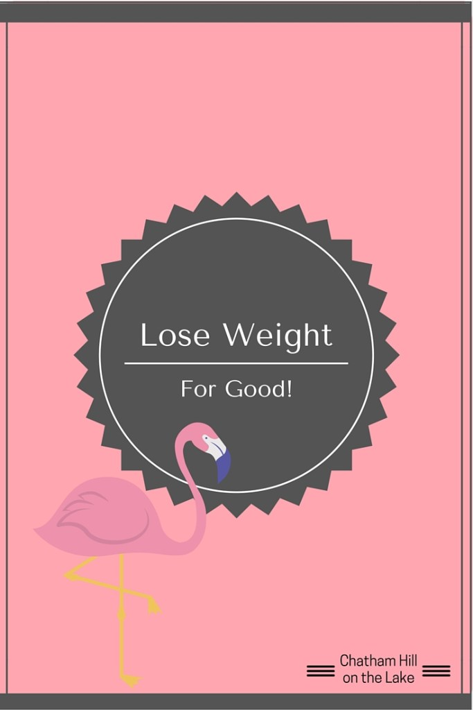 Lose Weight for Good www.chathamhillonthelake.com