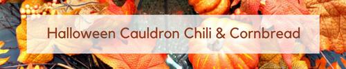 Halloween Cauldron Chili and Cornbread www.faeriesandfauna.com