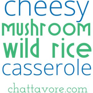 This cheesy mushroom and wild rice casserole is easy (especially when you use the baked rice method included) and so filling and satisfying! | recipe from Chattavore.com