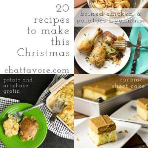 If you need some last minute ideas for your Christmas dinner, here are 20 recipes to make this Christmas - round up post by Chattavore.com!