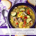 Summer Vegetable Soup with DREAM Ultimate Almond