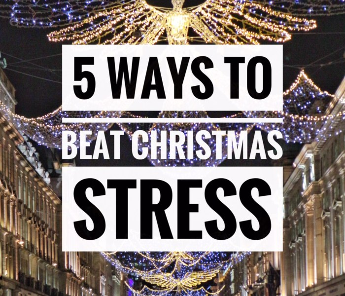 5 Ways To Beat Christmas Stress